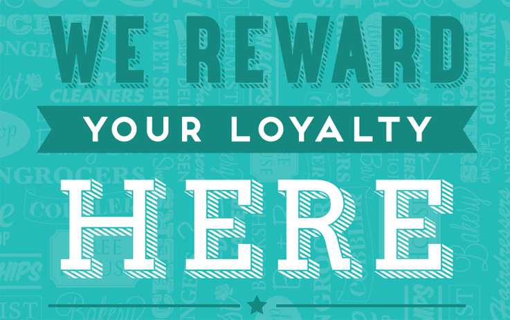 We reward your loyalty here